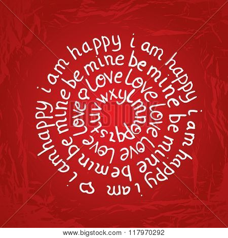 Valentines day round lettering on red gradient background with texture. I am happy. Be mine. Love text and phrase