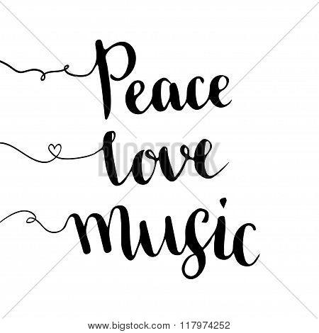 Peace love music. Handwritten lettering. Hand drawn vector design. Inspiration phrase