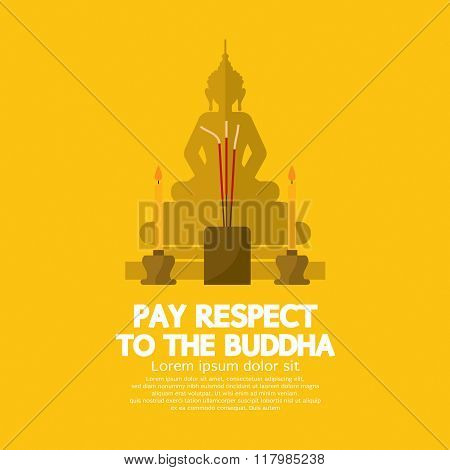 Pay Respect To The Buddha.