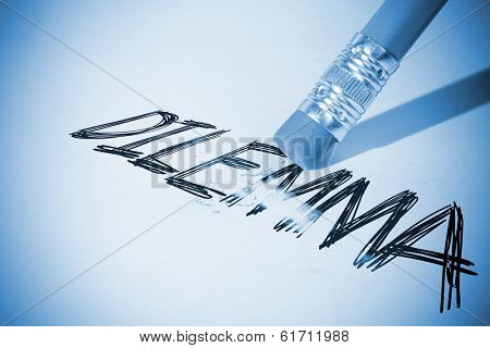 Pencil erasing the word dilemma on paper