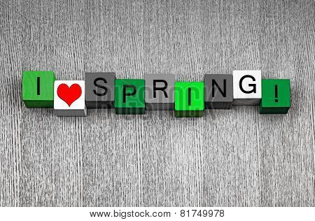 I Love Spring, Sign Series for Gardening And The Seasons.