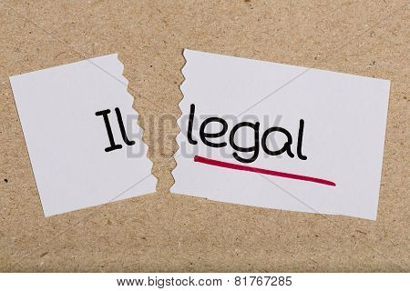 Sign With Word Illegal Turned Into Legal