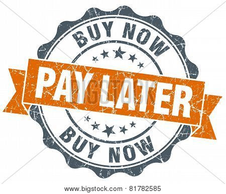Buy Now Pay Later Orange Vintage Seal Isolated On White