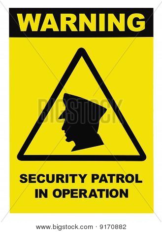 Security Patrol In Operation Text Warning Sign