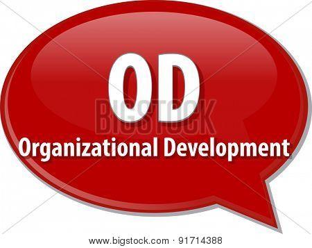 word speech bubble illustration of business acronym term OD Organizational Development