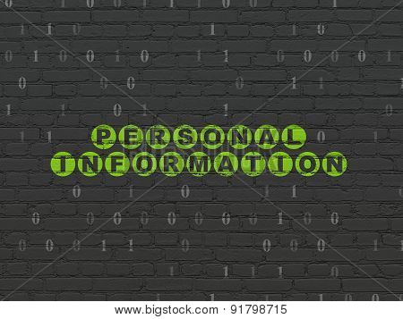 Protection concept: Personal Information on wall background