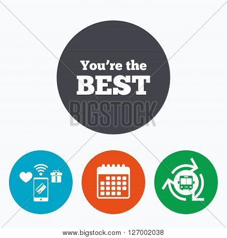 You are the best icon. Customer award symbol. Best buyer. Mobile payments, calendar and wifi icons. Bus shuttle.