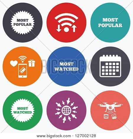 Wifi, mobile payments and drones icons. Most popular star icon. Most watched symbols. Clients or users choice signs. Calendar symbol.