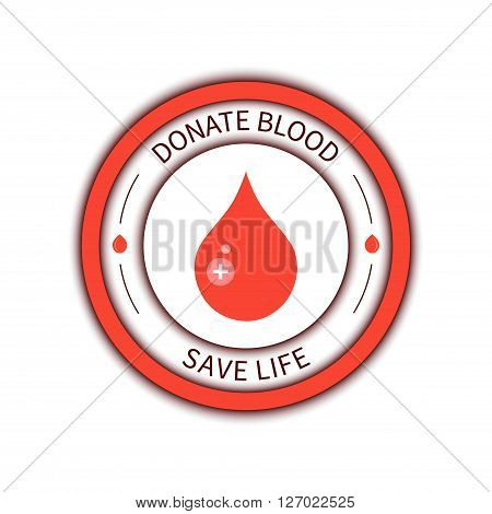 Blood donation medical label. Blood donor icon. World Blood Donor Day poster. Donate blood save life concept. Blood drop badge with a cross. Isolated vector illustration.