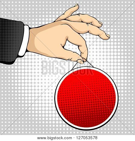 Male hand holding a round sign. Pop art design concepts for web banners, web sites, printed materials. Vector illustration in retro style pop art.