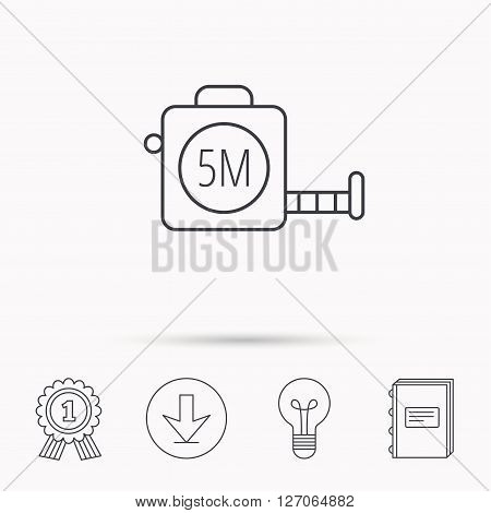 Tape measurement icon. Roll ruler sign. Download arrow, lamp, learn book and award medal icons.