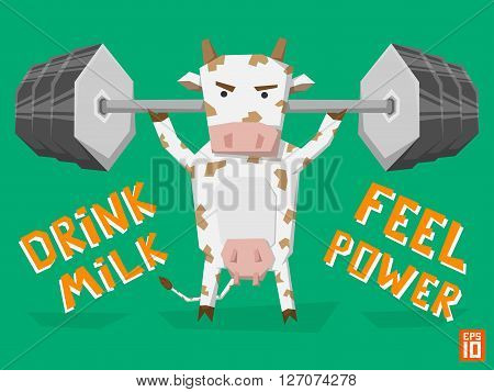 Vector strong cow lifts weight bar. Illustration with slogan drink milk feel power.