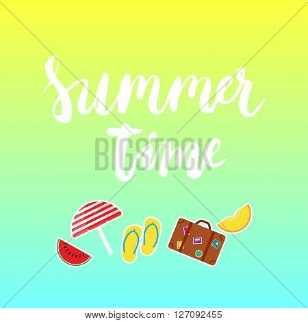 Summer time brush hand painted lettering phrase on the yellow and blue background with colorful watermelon melon step-ins parasol suitcase icons.
