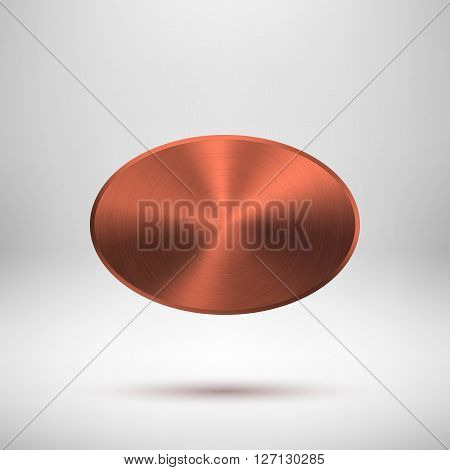 Bronze abstract ellipse badge, blank button template with metal texture (chrome, steel, copper), realistic shadow, light background for web interfaces, UI, applications and apps. Vector illustration.