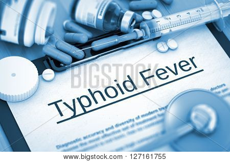 Typhoid Fever Diagnosis, Medical Concept. Composition of Medicaments. Typhoid Fever - Medical Report with Composition of Medicaments - Pills, Injections and Syringe. 3D.