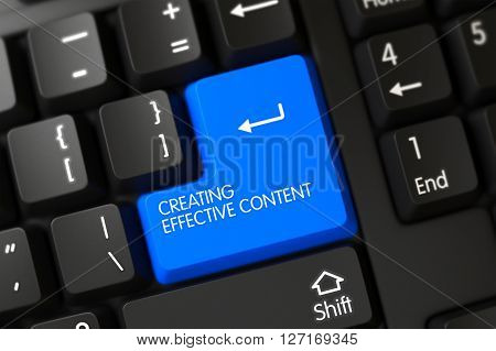 Keypad Creating Effective Content on Modernized Keyboard. Modernized Keyboard Button Labeled Creating Effective Content. Creating Effective Content Keypad. 3D.
