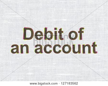 Banking concept: CMYK Debit of An account on linen fabric texture background