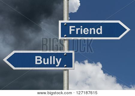 Difference between being a Bully or a Friend Two Blue Road Sign with text Bully and Friend with bright and stormy sky background, 3D Illustration