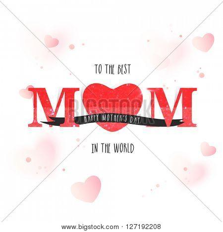 Creative red text Mom with Heart, Elegant Greeting Card design for Happy Mother's Day celebration.
