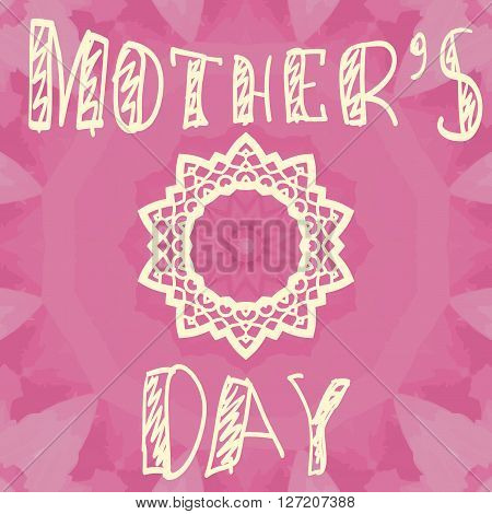 Handlettering Background With Hand Drawn Lace For Mother s Day in pink color.