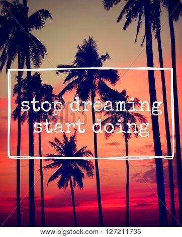 Stop Dreaming Start Doing Dreamer Motivation Concept