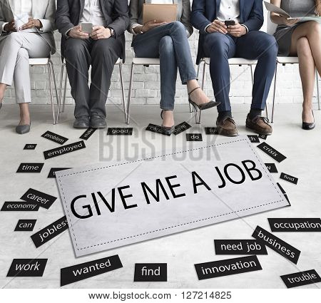 Give Me a Job Career Occupation Concept