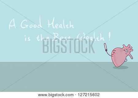 cartoon heart with slogana good health is the best wealth great for health care concept