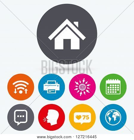 Wifi, like counter and calendar icons. Home main page and globe icons. Printer and chat speech bubble with suspension points sign symbols. Human talk, go to web.