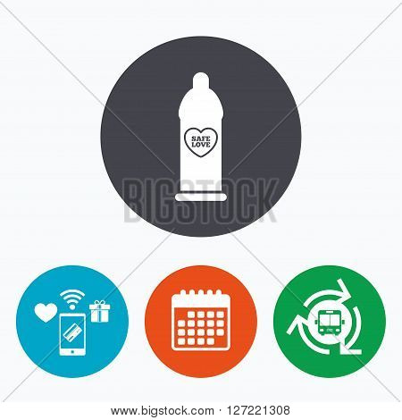 Condom safe sex sign icon. Barrier contraceptive symbol. Mobile payments, calendar and wifi icons. Bus shuttle.