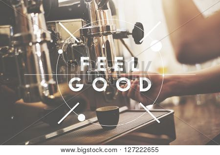 Feel Good Positivity Relaxation Concept