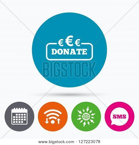Wifi, Sms and calendar icons. Donate sign icon. Euro eur symbol. Go to web globe.