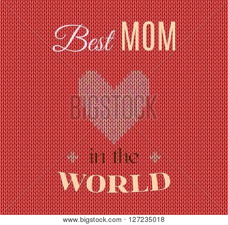 Happy Mothers Day Card Vintage Retro Type Font Knitted Background. Best Mom In The World. Vector Ill