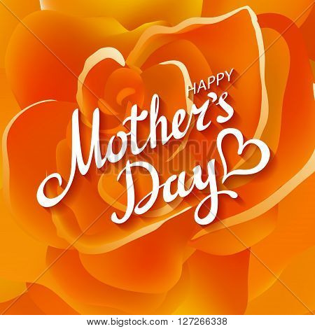Orange Rose. Happy Mothers Day Beautiful Blooming Orange Rose Flowers. Eps 10 Vector