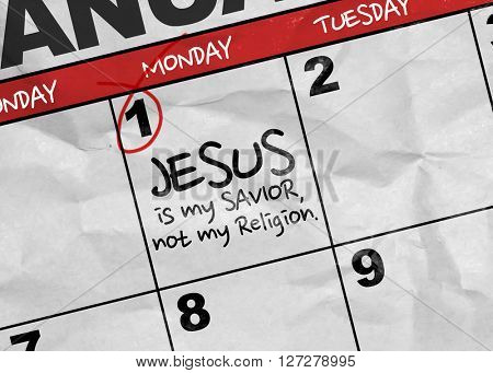 Concept image of a Calendar with the text: Jesus Is My Savior Not My Religion