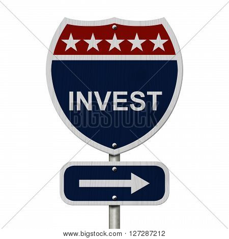 American Invest Highway Road Sign Red White and Blue American Highway Sign with words Invest isolated on white