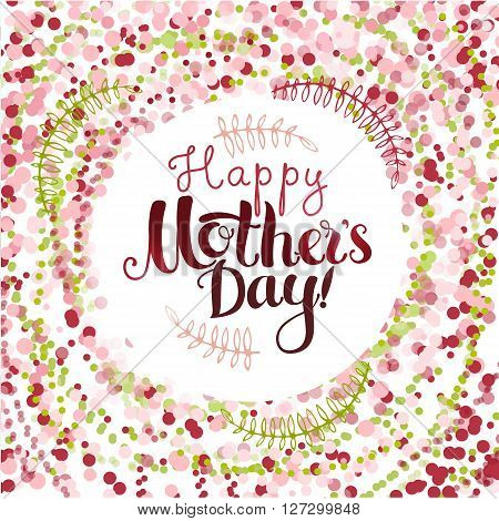 Positive Lettering composition Happy Mothers Day on colored background