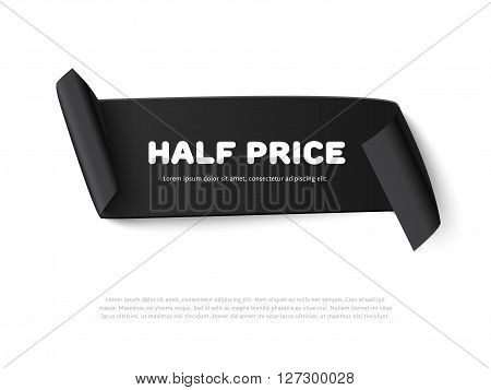 Black curl paper ribbon banner with paper rolls and text Half Price isolated on white background. Realistic black vector paper ribbon with space for message for sale adn advertising. Curved paper