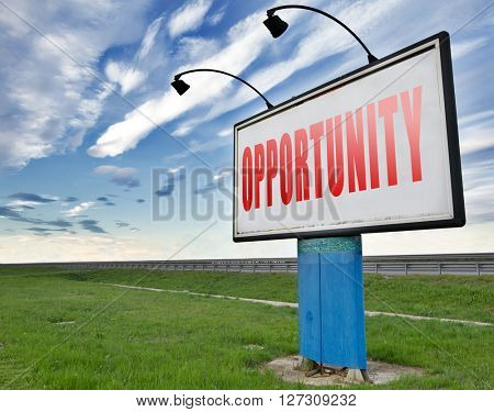 Opportunity chance to follow the road towards success.