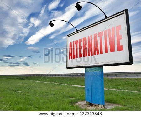 Alternative choice, choose different option, road sign billboard.