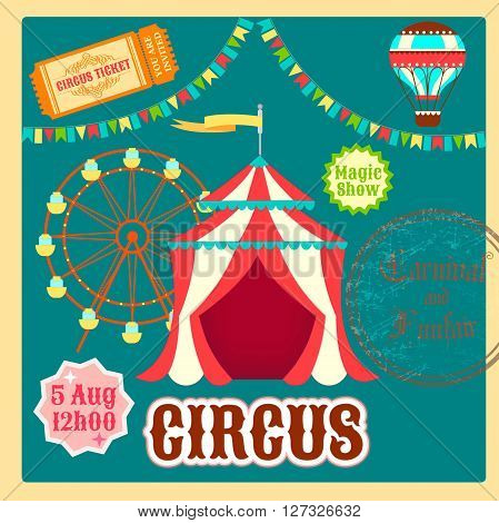 Poster Fair ?ircus ?arnival. Circus tent balloon ride the wheel and a ticket to the circus.