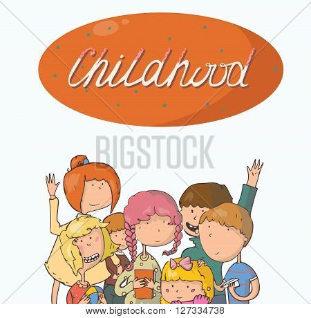 Fun kids illustration. Girls and boys watching at you smiling hugging waving hand to spectator. Large word childhood. Vector isolated on white background picture dedicated to child friendship.