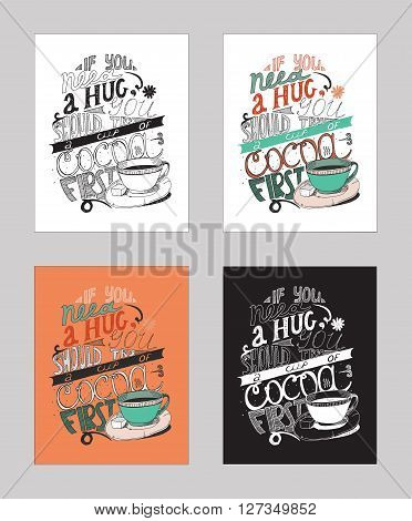 Vector illustration with motivationg inspirational quote about love to cocoa in a cup. Set of isolated on white background hand drawn typography perfect for cafe or bar poster t-shirt placard.