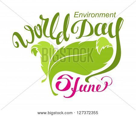 5 June World Environment Day. Abstract leaf and lettering text for greeting card. Isolated on white vector illustration