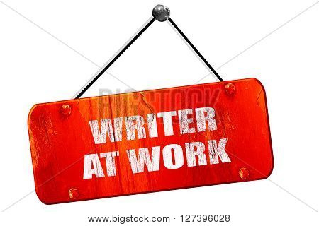 writer at work, 3D rendering, red grunge vintage sign
