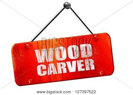 wood carver, 3D rendering, red grunge vintage sign