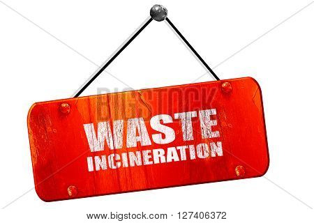waste incineration, 3D rendering, red grunge vintage sign