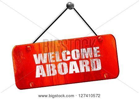 welcome aboard, 3D rendering, red grunge vintage sign
