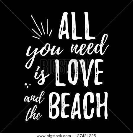 All You Need Is Love And The Beach - Design Element For Housewarming Poster, T-shirt Design. Vector