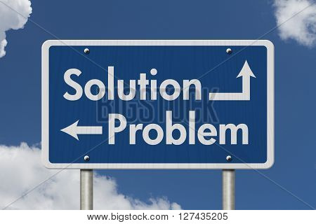 Difference between the Solution and the Problem Blue Road Sign with text Solution and Problem with sky background, 3D Illustration