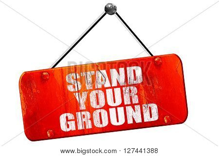 stand your ground, 3D rendering, red grunge vintage sign